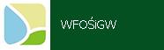 Przejdź do: Wojewódzki Fundusz Ochrony Środowiska i Gospodarki Wodnej